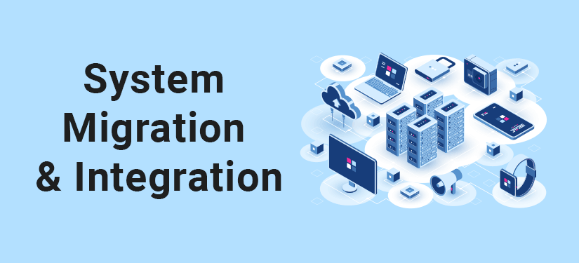 System Migration and Integration